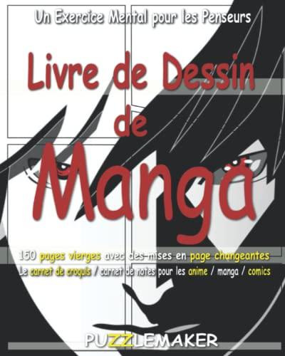 Livre de Dessin de Manga: 150 pages vierges avec des mises en page changeantes Le carnet de croquis / carnet de notes pour les anime / manga / comics