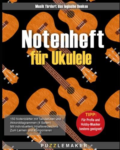 Notenheft für 4-saitige Ukulele: 150 blanko Seiten mit Akkorddiagrammen (4 Saiten) und vierfacher Tabulatur zum Lernen und Dokumentieren