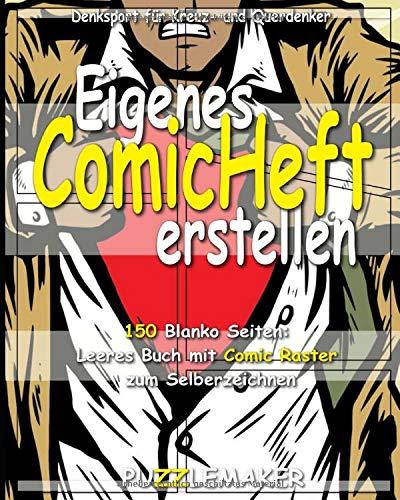 Eigenes Comic-Heft erstellen: 150 blanko Seiten: Leeres Buch mit Comic Raster zum Selberzeichnen