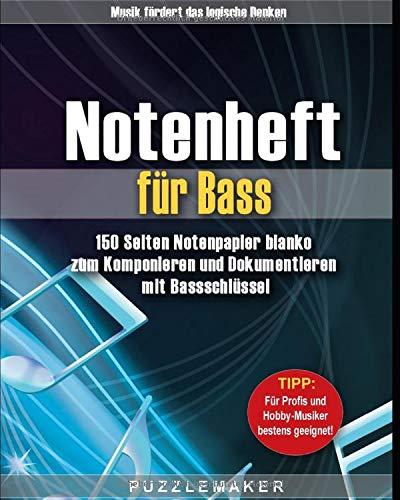 Notenheft für Bass: 150 Seiten Notenpapier blanko zum Komponieren und Dokumentieren mit Bassschlüssel