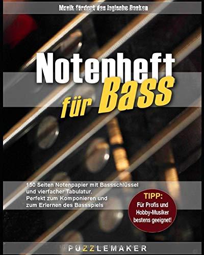 Notenheft für Bass: 150 Seiten Notenpapier mit Bassschlüssel und vierfacher Tabulatur: Perfekt zum Komponieren und zum Erlernen des Bassspiels