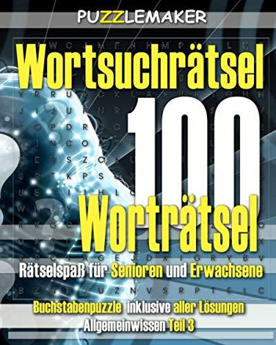 Wortsuchrätsel -100 Worträtsel. Rätselspaß für Senioren und Erwachsene: Buchstabenpuzzle inklusive aller Lösungen Allgemeinwissen Teil 3