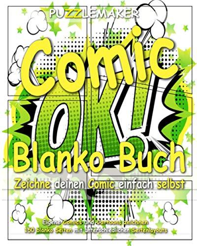 Comic Blanko Buch: Zeichne deinen Comic einfach selbst: Eigene Comics und Cartoons zeichnen - 150 blanko Seiten mit unterschiedlichen Seitenlayouts