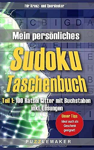 Mein persönliches Sudoku Taschenbuch: Teil 1: 100 Rätsel Gitter mit Buchstaben inkl. Lösungen