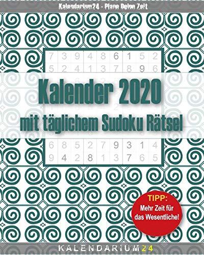 Kalender 2020 mit täglichem Sudoku Rätsel: Terminplaner mit Rätselgitter. 1 Seite - 1 Tag - 1 Sudoku. Raum für Prioritäten, Notizen und Anmerkungen
